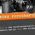 """""""Wola zmienną jest"""" - konkurs fotograficzny"""