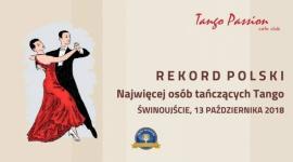 Tango Passion bije Rekord Polski! Hobby,  - Już 13 października 2018 roku, w ramach uroczystego zakończenia sezonu letniego, Świnoujska klubokawiarnia Tango Passion Cafe Club podejmie się oficjalnej próby ustanowienia Rekordu Polski na najwięcej osób tańczących tango jednocześnie.