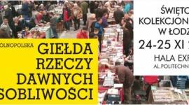 XXXIV Giełda Rzeczy Dawnych i Osobliwości w EXPO Łódź Hobby,  - Już w najbliższą sobotę 24.11 w łódzkiej hali EXPO rozpocznie się XXXIV Giełda Rzeczy Dawnych i Osobliwości, która potrwa do niedzieli 25.11.