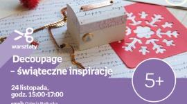 Decoupage - Świąteczne inspiracje   Empik Galeria Bałtycka Hobby,  - warsztaty