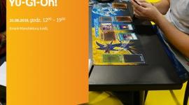 TURNIEJ Yu-Gi-Oh! - EMPIK MANUFAKTURA ŁÓDŹ Hobby,  - Turniej Yu-Gi-Oh! 31 sierpnia, godz. 12:00 – 19:00 Empik Manufaktura, Łódź, ul. Karskiego 5 (przed salonem, na niższym poziomie)