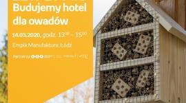 ZETPETY #6: BUDUJEMY HOTEL DLA OWADÓW - EMPIK MANUFAKTURA Hobby,  - ZETPETY #6: Budujemy hotel dla owadów 14 marca, godz. 13:00 – 15:00 Empik Manufaktura, Łódź, ul. Karskiego 5
